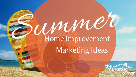 Summer-Home-Improvement-Marketing-Ideas